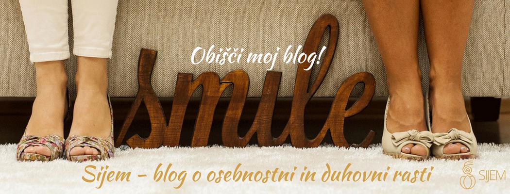 Obišči moj blog!Sijem - blog o osebnostni in duhovni rasti